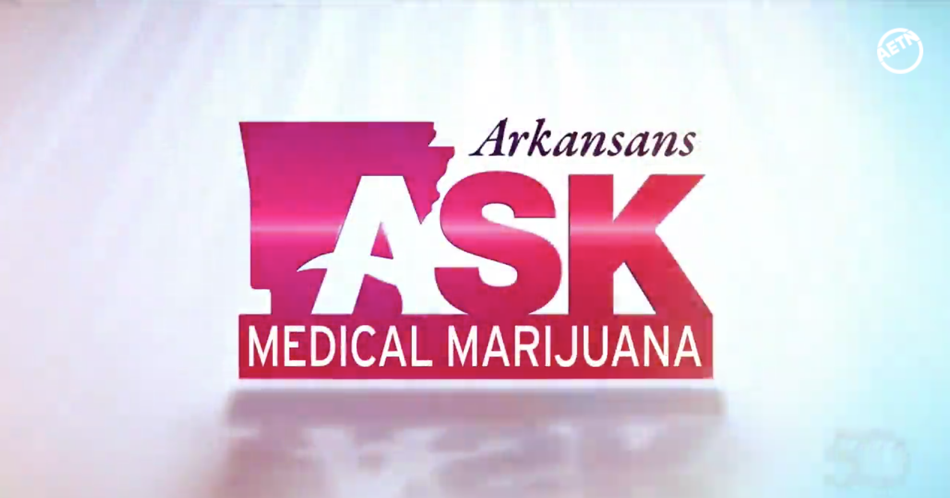 Watch the AETN Update on Arkansas Medical Marijuana